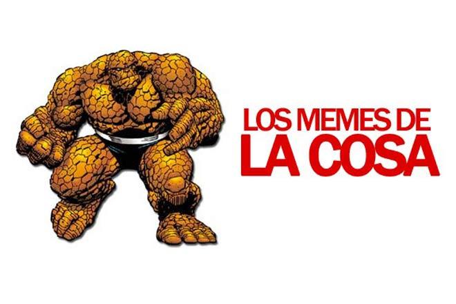 Los memes de La Cosa te alegrarán el día
